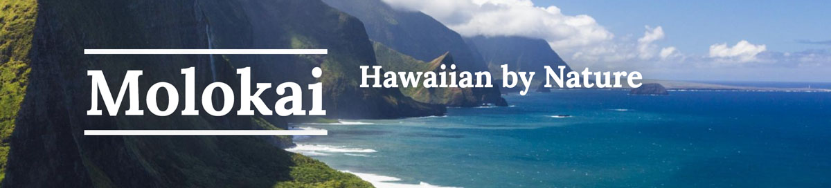 Molokai - Hawaiian by Nature